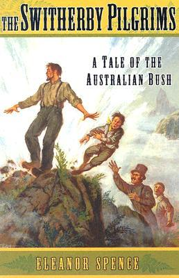Download for free The Switherby Pilgrims: A Tale of the Australian Bush (Living History Library) by Eleanor Spence PDF