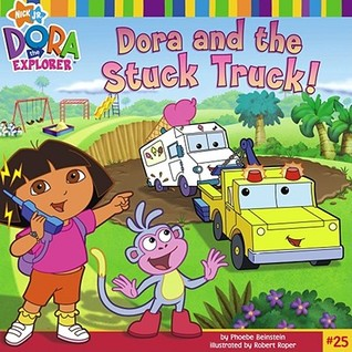 Dora and the Stuck Truck (Dora the Explorer)