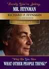 Surely You're Joking, Mr. Feynman/What Do You Care What Other... by Richard P. Feynman