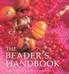 The Beader's Handbook: Beads - Tool - Material - Techniques