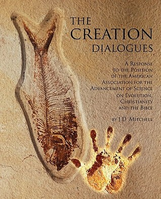 The Creation Dialogues by J.D. Mitchell