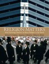 Religion Matters: What Sociology Teaches Us about Religion in Our World