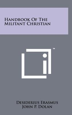 Handbook of the Militant Christian by Desiderius Erasmus