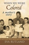 When We Were Colored: A Mother's Story