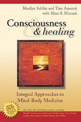 Consciousness and Healing by Marilyn Mandala Schlitz