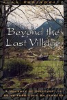 Beyond the Last Village by Alan Rabinowitz