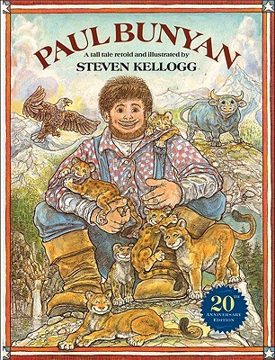 Paul Bunyan, a Tall Tale by Steven Kellogg