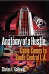 Anatomy of a Hustle:  Cable Comes to South Central