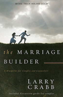 The Marriage Builder by Larry Crabb