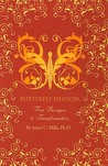 Butterfly Wisdom: Four Passages to Transformation [With 32 Illustrated Action Cards]