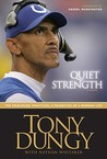 Quiet Strength: The Principles, Practices &amp; Priorities of a Winning Life
