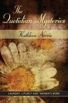 The Quotidian Mysteries: Laundry, Liturgy and Women's Work (Madeleva Lecture in Spirituality)