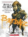Attila the Hun: Leader of the Barbarian Hordes