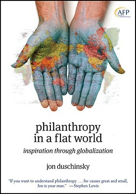 Philanthropy in a Flat World by Jon Duschinsky
