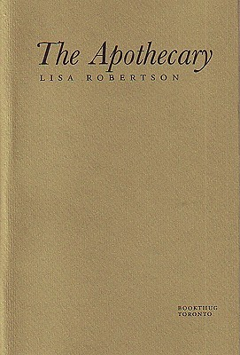 The Apothecary by Lisa Robertson