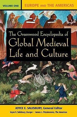 The Greenwood Encyclopedia of Global Medieval Life and Culture by Joyce E. Salisbury