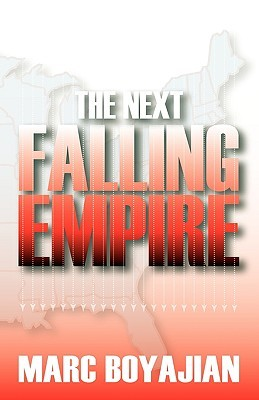 The Next Falling Empire by Marc Boyajian