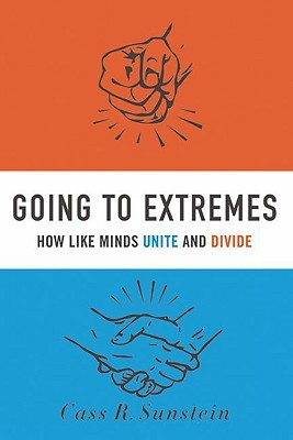 Going to Extremes by Cass R. Sunstein