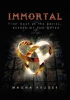 Immortal: First Book in the Series, Keeper of the Gates