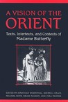 A Vision of the Orient: Texts, Intertexts, and Contexts of Madame Butterfly