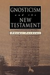 GNOSTICISM and the NEW TESTAMENT
