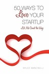 50 Ways to Love Your Startup