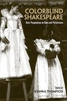 Colorblind Shakespeare: New Perspectives on Race and Performance