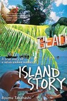 Island Story: A True Story of a Never-Ending Summer