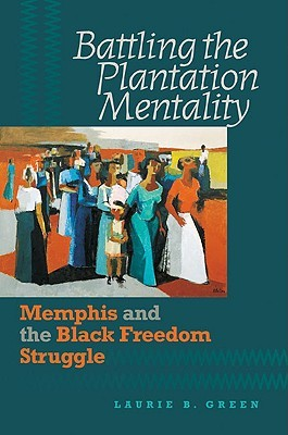 Battling the Plantation Mentality by Laurie B. Green