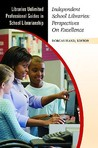 Independent School Libraries: Perspectives on Excellence