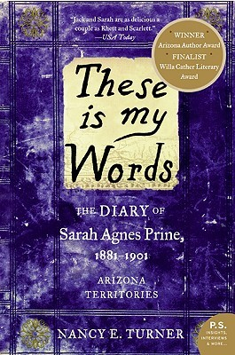 These Is My Words: The Diary of Sarah Agnes Prine, 1881-1901