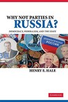 Why Not Parties in Russia?: Democracy, Federalism, and the State