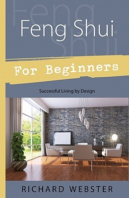 feng shui for beginners successful living by design by