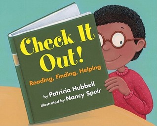 Check It Out! Reading, Finding, Helping by Patricia Hubbell