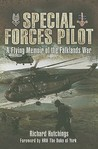 Special Forces Pilot: A Flying Memoir of the Falkland's War