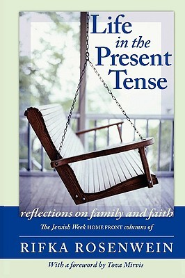 Life in the Present Tense by Rifka Rosenwein