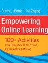 Empowering Online Learning: 100+ Activities for Reading, Reflecting, Displaying, and Doing