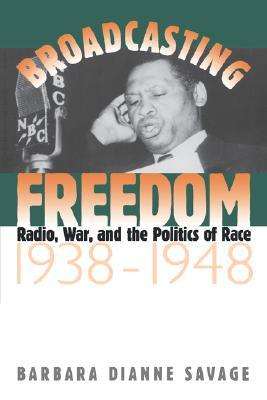 Broadcasting Freedom by Barbara Dianne Savage