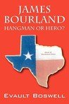 James Bourland: Hangman or Hero?