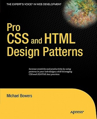 Pro CSS and HTML Design Patterns by Michael Bowers