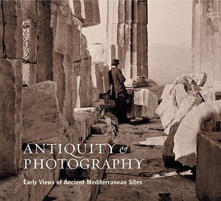 Antiquity and Photography by Claire L. Lyons