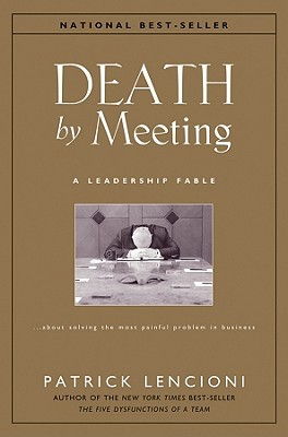 Death by Meeting by Patrick Lencioni