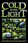 Cold in the Light by Charles Allen Gramlich