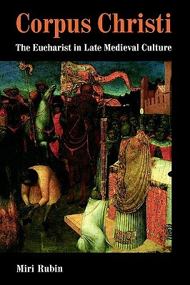 Free download Corpus Christi: The Eucharist in Late Medieval Culture PDF