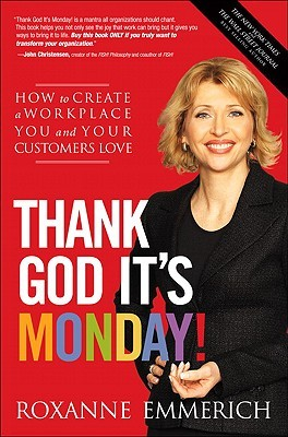 Thank God It's Monday! by Roxanne Emmerich