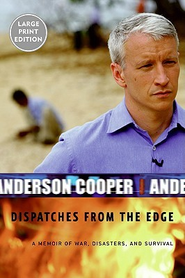 Dispatches from the Edge LP: A Memoir of War, Disasters, and Survival