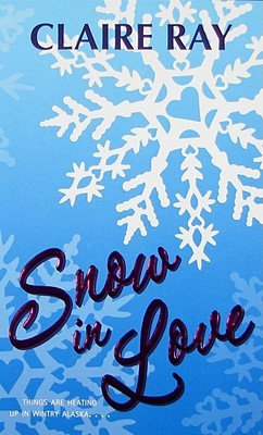 Snow in Love by Claire Ray