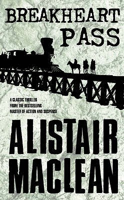Breakheart Pass by Alistair MacLean
