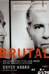 Brutal by Kevin Weeks