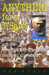 Anything for A T-Shirt: Fred LeBow and the New York City Marathon, the World's Greatest Footrace